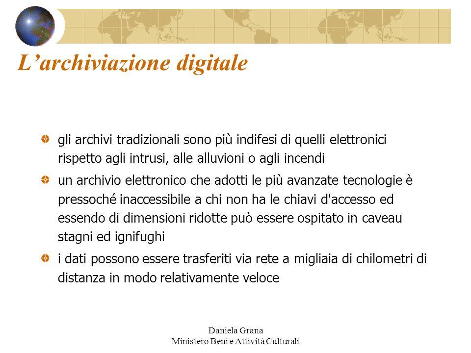 Daniela Grana Ministero Beni e Attività Culturali Larchiviazione digitale gli archivi tradizionali sono più indifesi di quelli elettronici rispetto ag