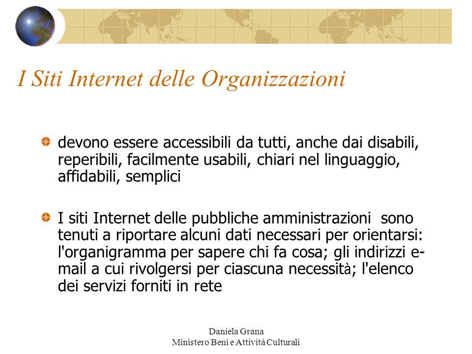 Daniela Grana Ministero Beni e Attività Culturali I Siti Internet delle Organizzazioni devono essere accessibili da tutti, anche dai disabili, reperib