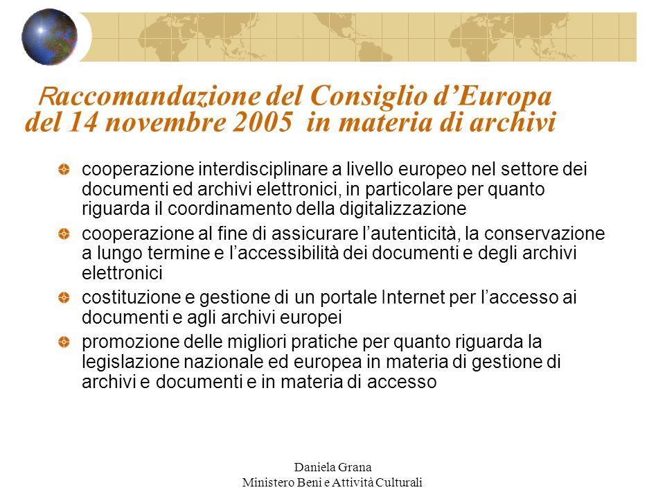 Daniela Grana Ministero Beni e Attività Culturali R accomandazione del Consiglio dEuropa del 14 novembre 2005 in materia di archivi cooperazione inter
