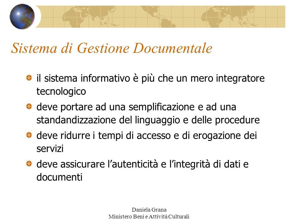 Daniela Grana Ministero Beni e Attività Culturali Sistema di Gestione Documentale il sistema informativo è più che un mero integratore tecnologico dev