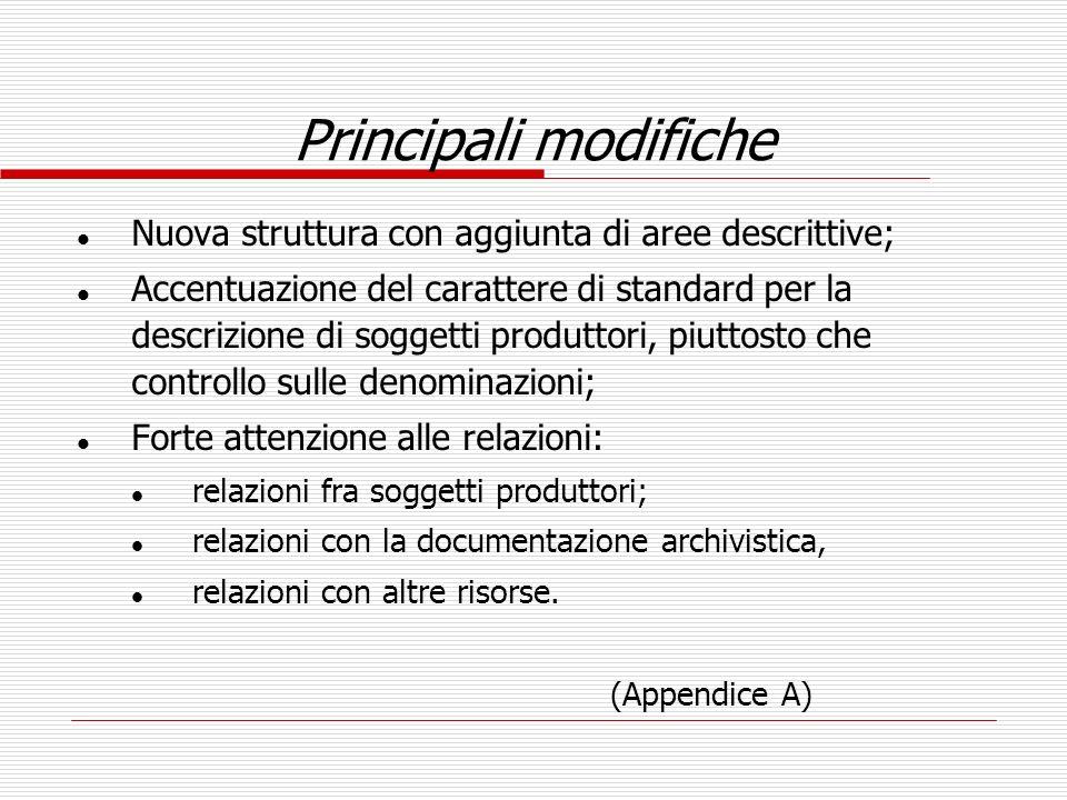 Principali modifiche l Nuova struttura con aggiunta di aree descrittive; l Accentuazione del carattere di standard per la descrizione di soggetti prod