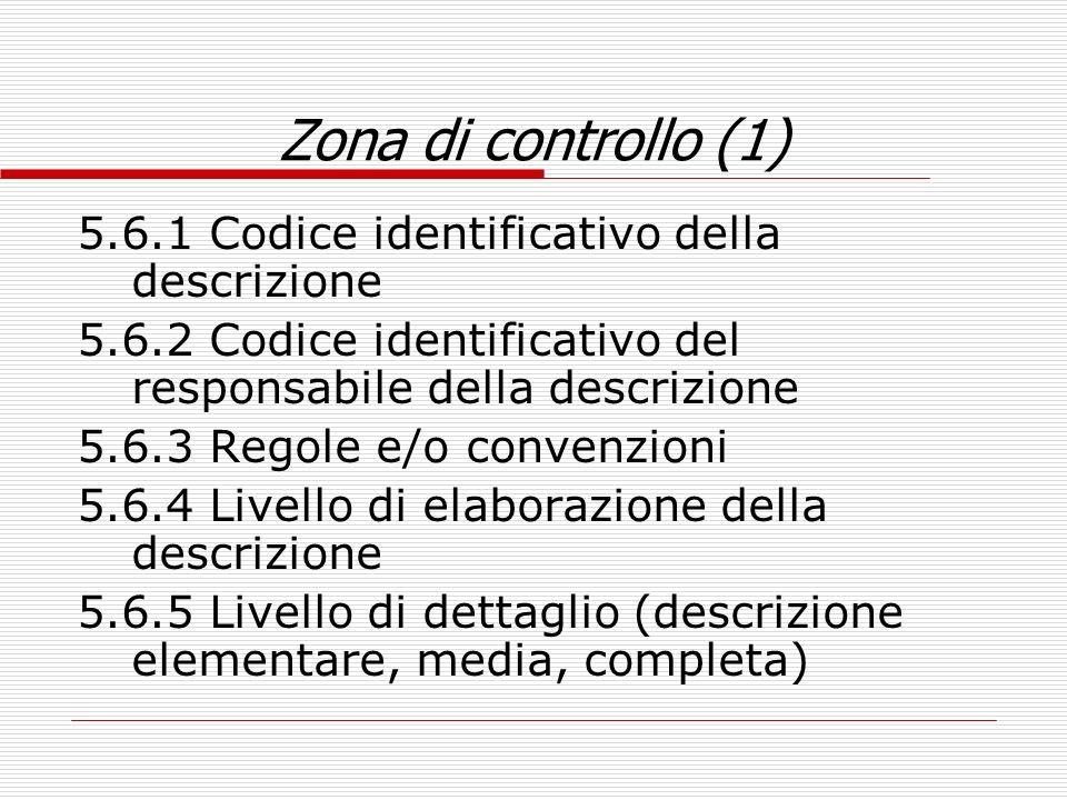 Zona di controllo (1) 5.6.1 Codice identificativo della descrizione 5.6.2 Codice identificativo del responsabile della descrizione 5.6.3 Regole e/o co