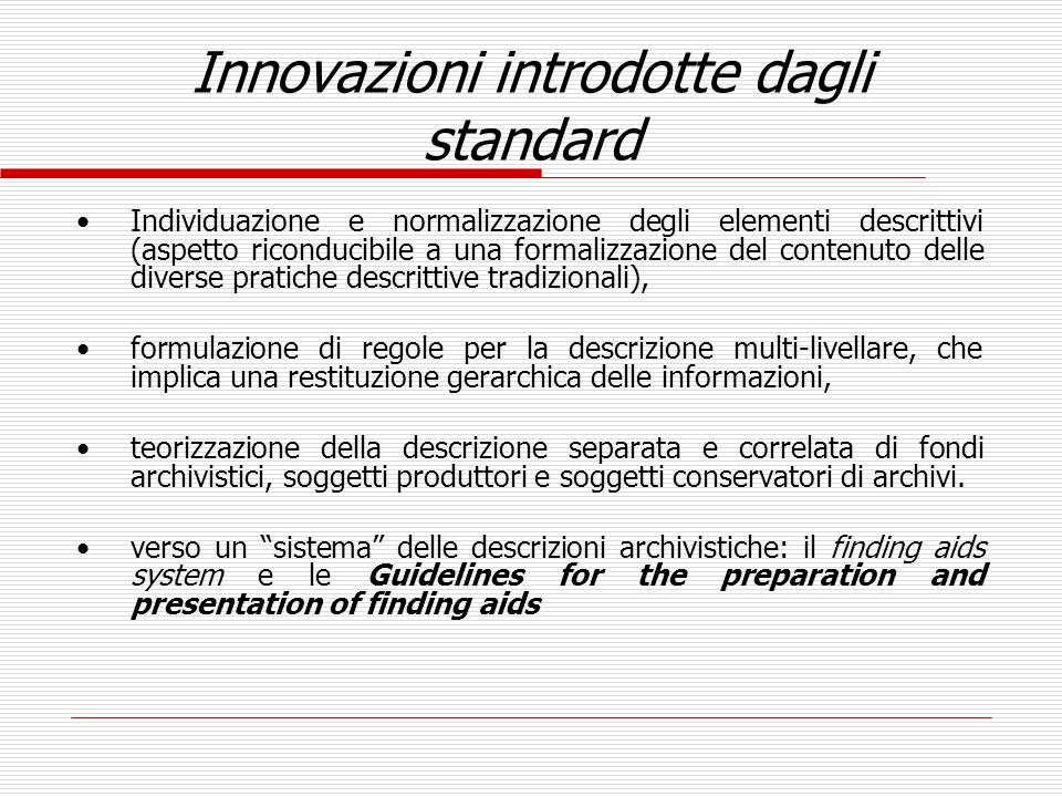 Innovazioni introdotte dagli standard Individuazione e normalizzazione degli elementi descrittivi (aspetto riconducibile a una formalizzazione del con
