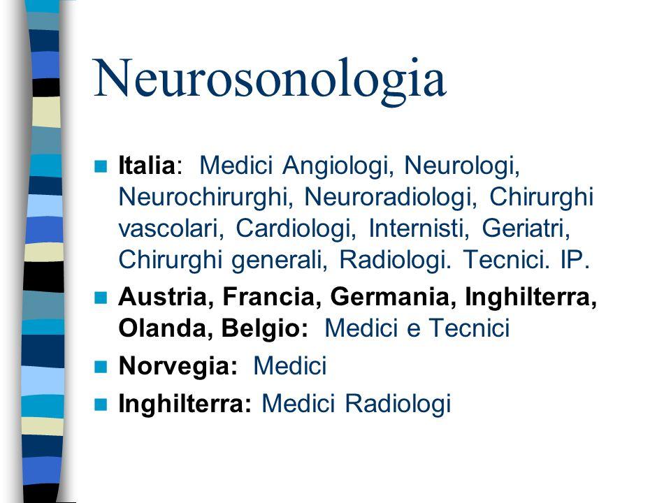 Neurosonologia Italia: Medici Angiologi, Neurologi, Neurochirurghi, Neuroradiologi, Chirurghi vascolari, Cardiologi, Internisti, Geriatri, Chirurghi g