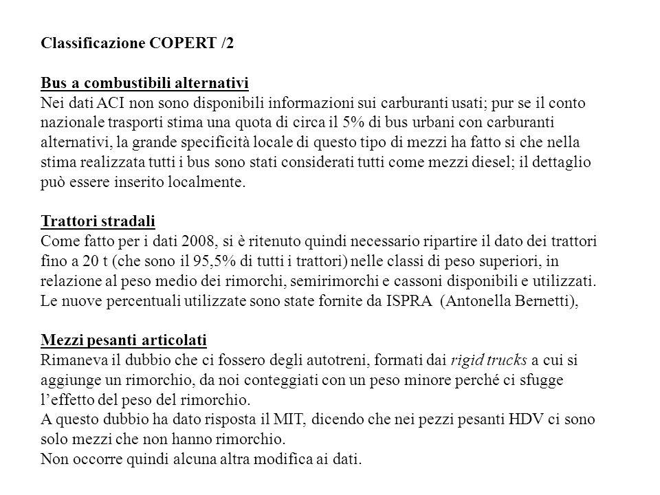 Classificazione COPERT /2 Bus a combustibili alternativi Nei dati ACI non sono disponibili informazioni sui carburanti usati; pur se il conto nazional