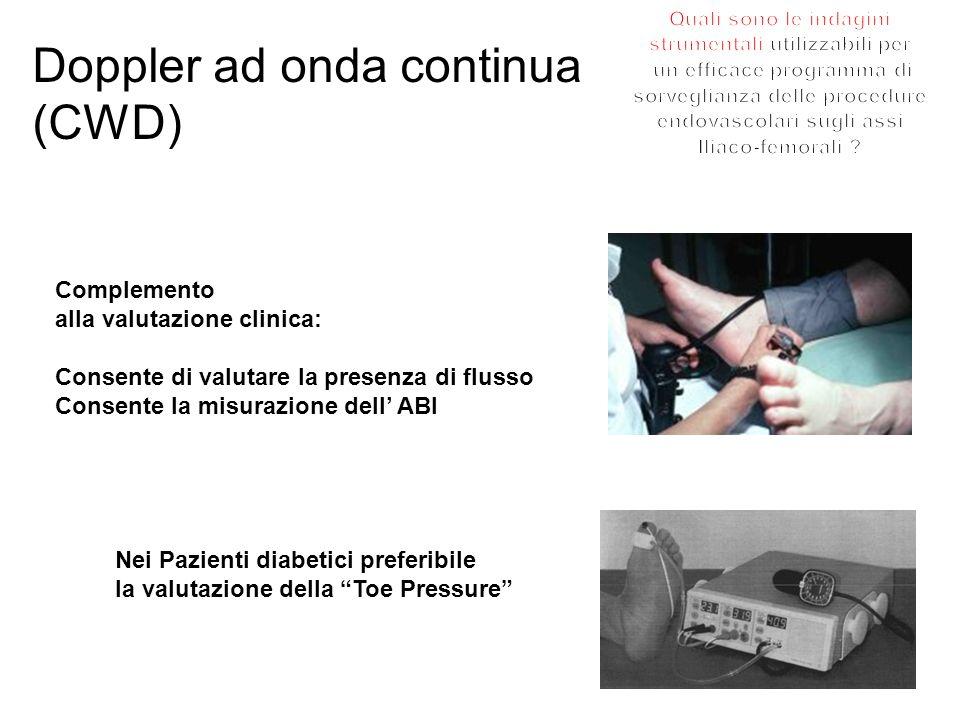 Doppler ad onda continua (CWD) Complemento alla valutazione clinica: Consente di valutare la presenza di flusso Consente la misurazione dell ABI Nei P