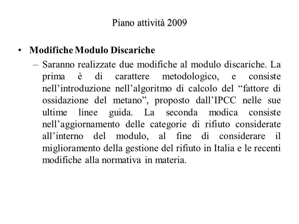 Piano attività 2009 Modifiche Modulo Discariche –Saranno realizzate due modifiche al modulo discariche.