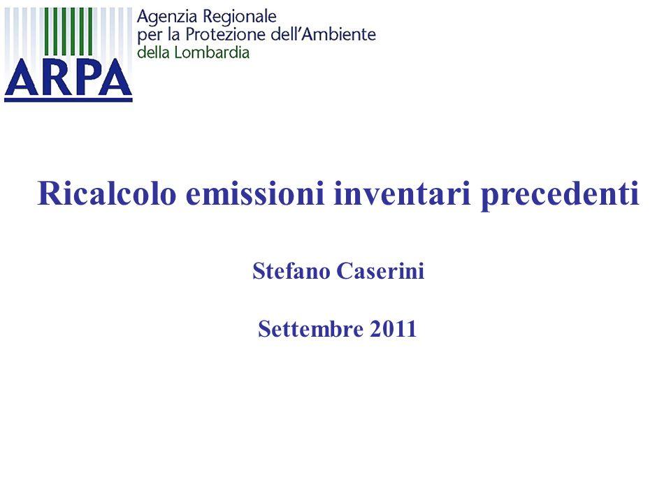 Ricalcolo emissioni inventari precedenti Stefano Caserini Settembre 2011
