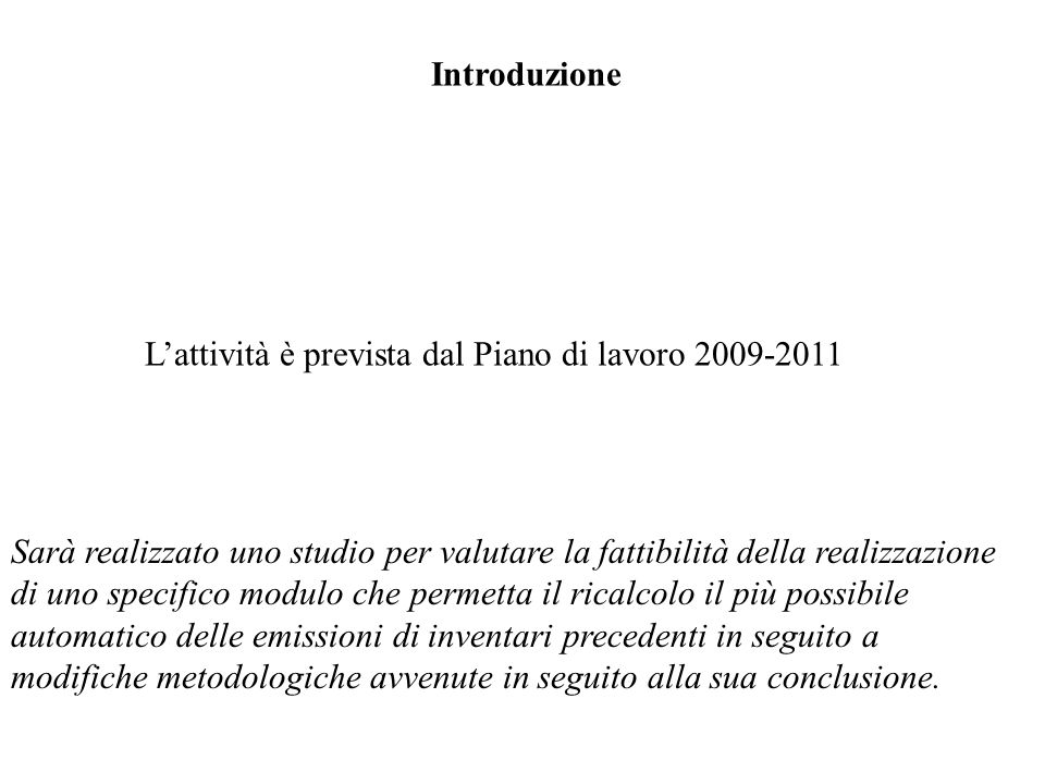 Le linee guida dellIPCC (Good Practice Guidance and Uncertainty Management in National Greenhouse Gas Inventories, anno 2000) presentano la necessità del ricalcolo delle emissioni al capitolo 7.3.