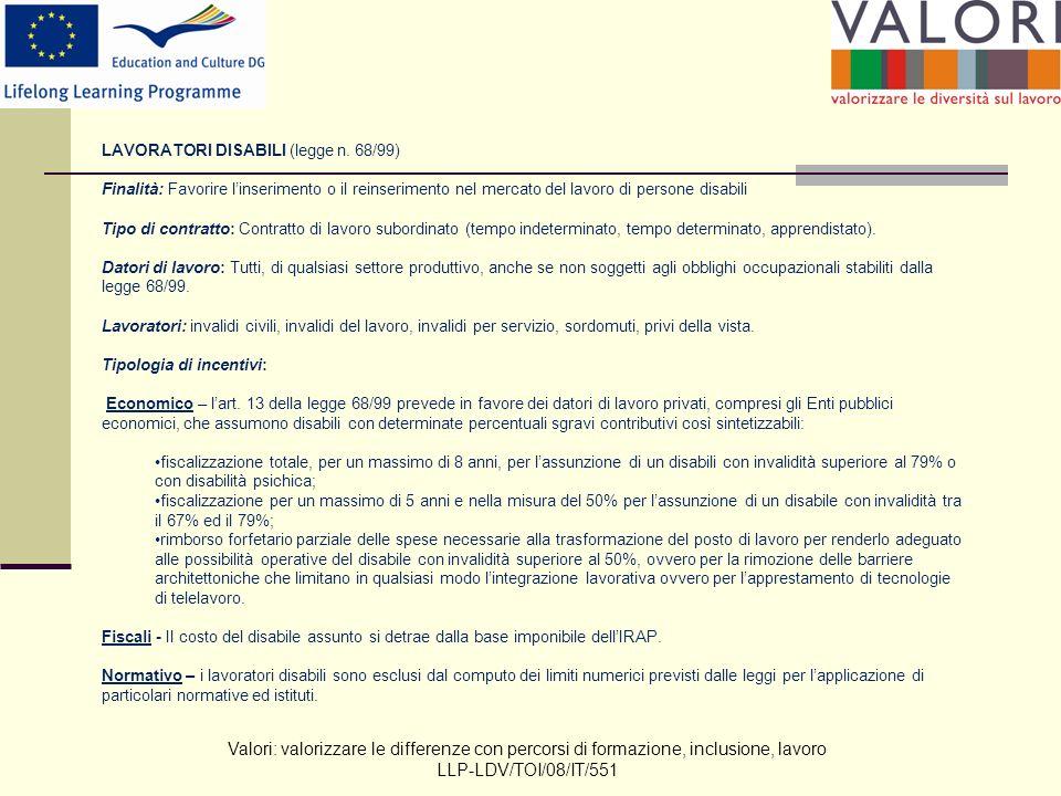 Valori: valorizzare le differenze con percorsi di formazione, inclusione, lavoro LLP-LDV/TOI/08/IT/551 LAVORATORI DISABILI (legge n.