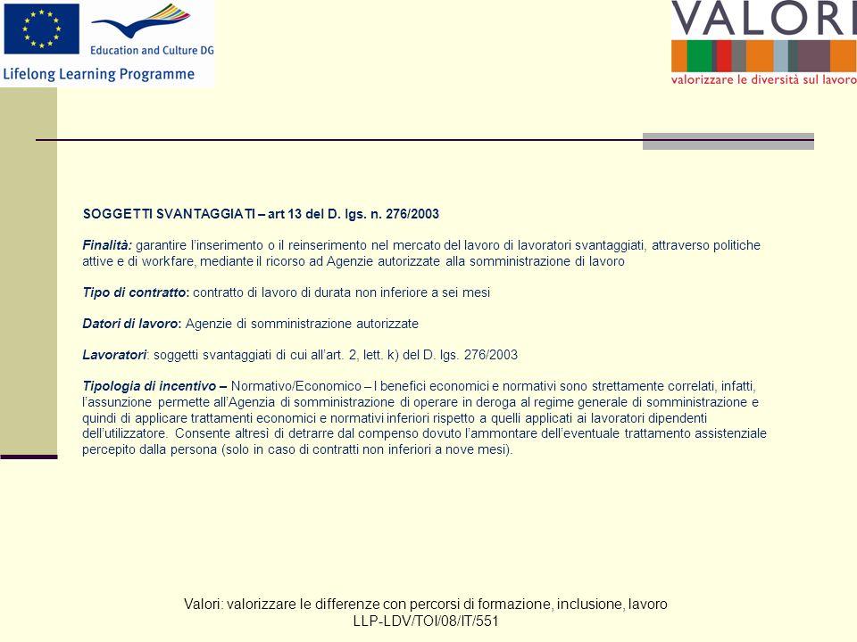 Valori: valorizzare le differenze con percorsi di formazione, inclusione, lavoro LLP-LDV/TOI/08/IT/551 SOGGETTI SVANTAGGIATI – art 13 del D.