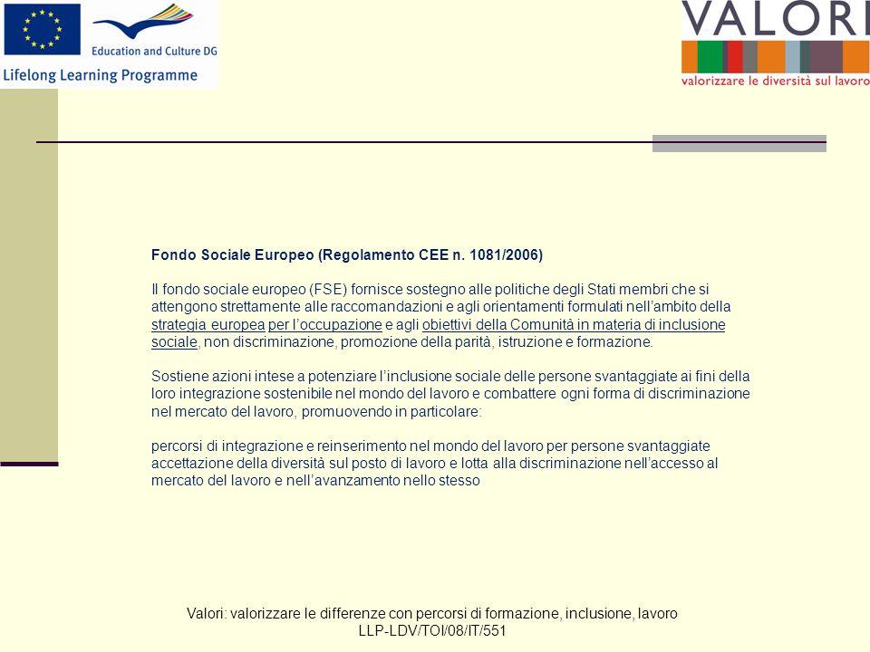 Valori: valorizzare le differenze con percorsi di formazione, inclusione, lavoro LLP-LDV/TOI/08/IT/551 Soggetti svantaggiati – Definizione Legge n.