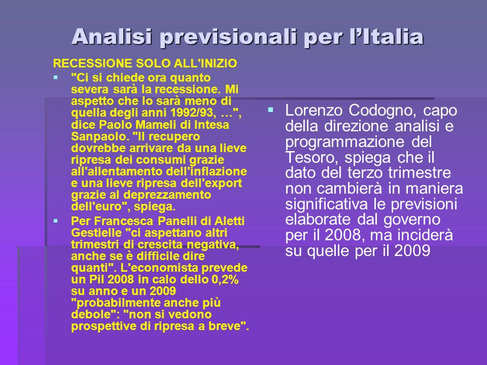 Analisi previsionali per lItalia RECESSIONE SOLO ALL'INIZIO