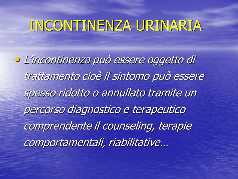 Lincontinenza può essere oggetto di trattamento cioè il sintomo può essere spesso ridotto o annullato tramite un percorso diagnostico e terapeutico co