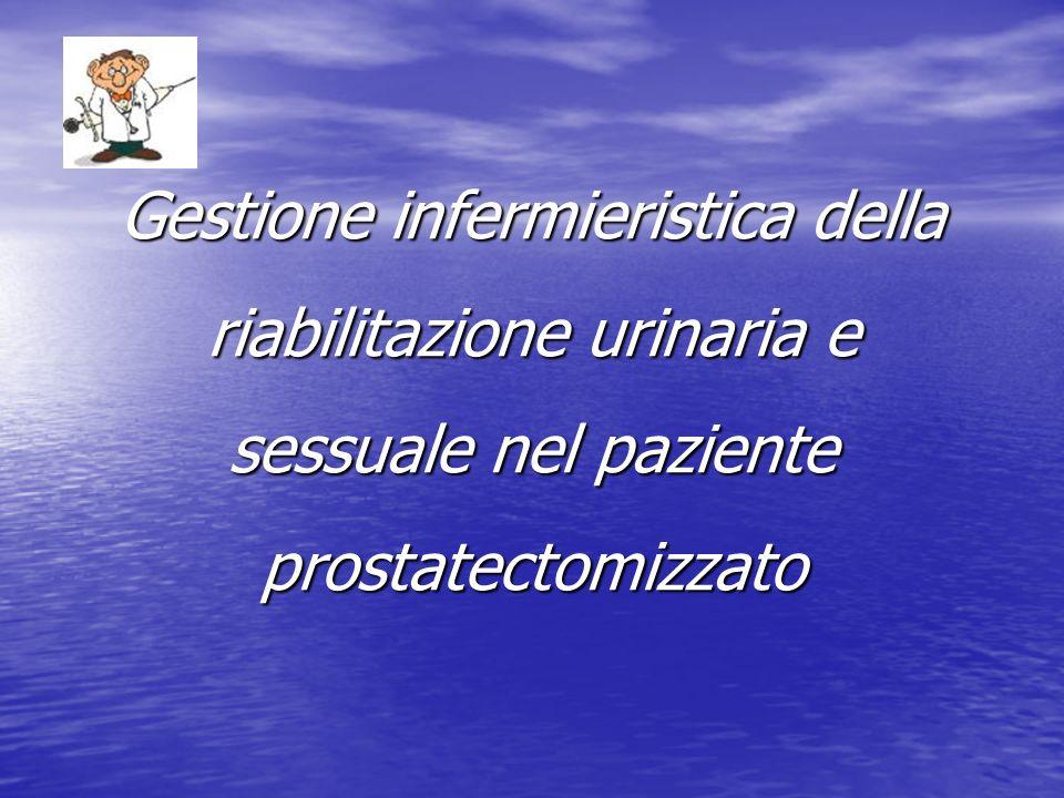 Gestione infermieristica della riabilitazione urinaria e sessuale nel paziente prostatectomizzato