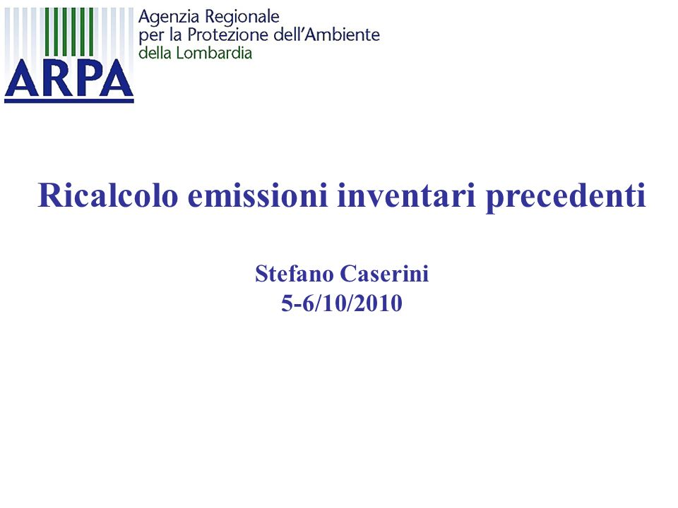 Ricalcolo emissioni inventari precedenti Stefano Caserini 5-6/10/2010