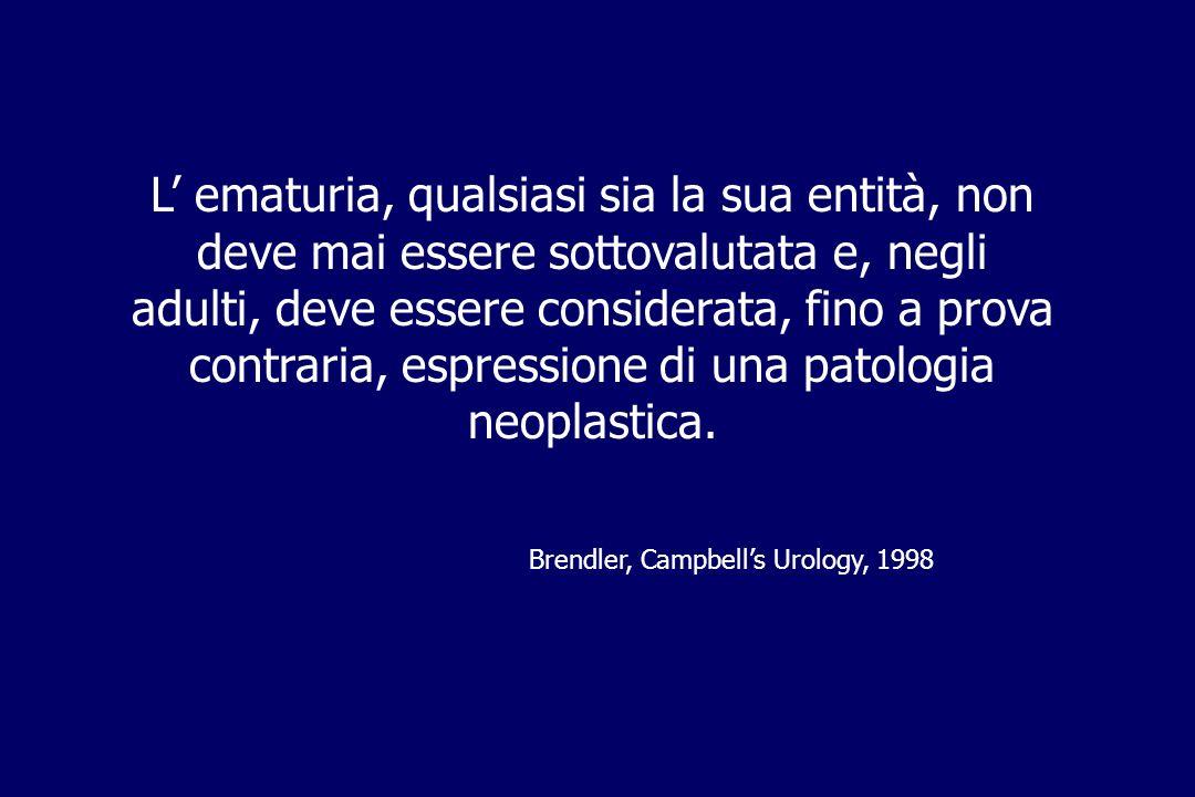 L ematuria, qualsiasi sia la sua entità, non deve mai essere sottovalutata e, negli adulti, deve essere considerata, fino a prova contraria, espressio