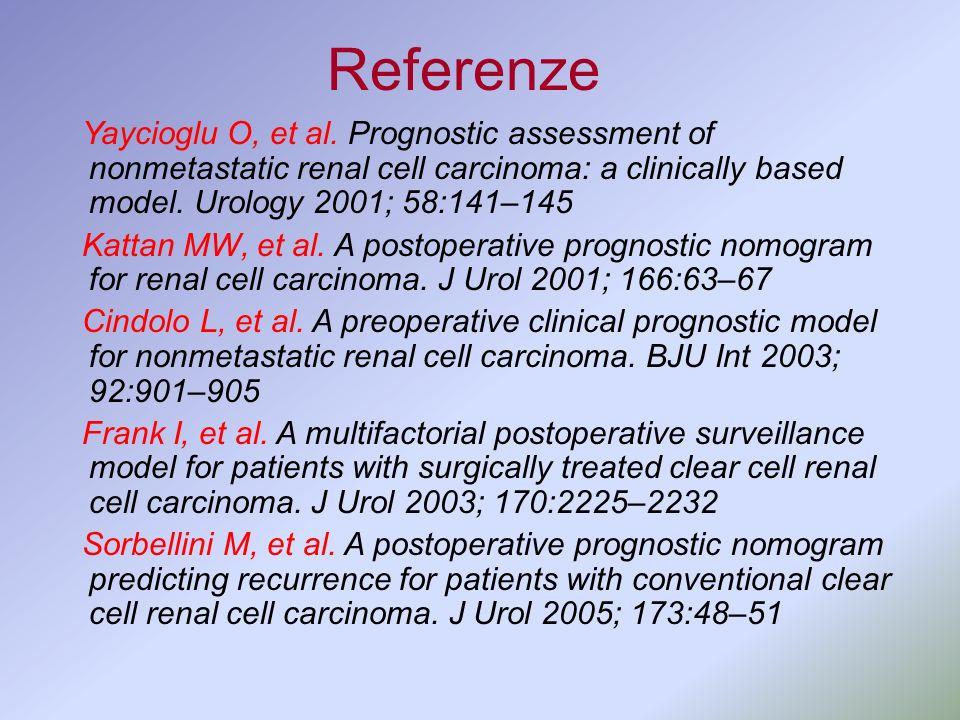 Yaycioglu O, et al. Prognostic assessment of nonmetastatic renal cell carcinoma: a clinically based model. Urology 2001; 58:141–145 Kattan MW, et al.