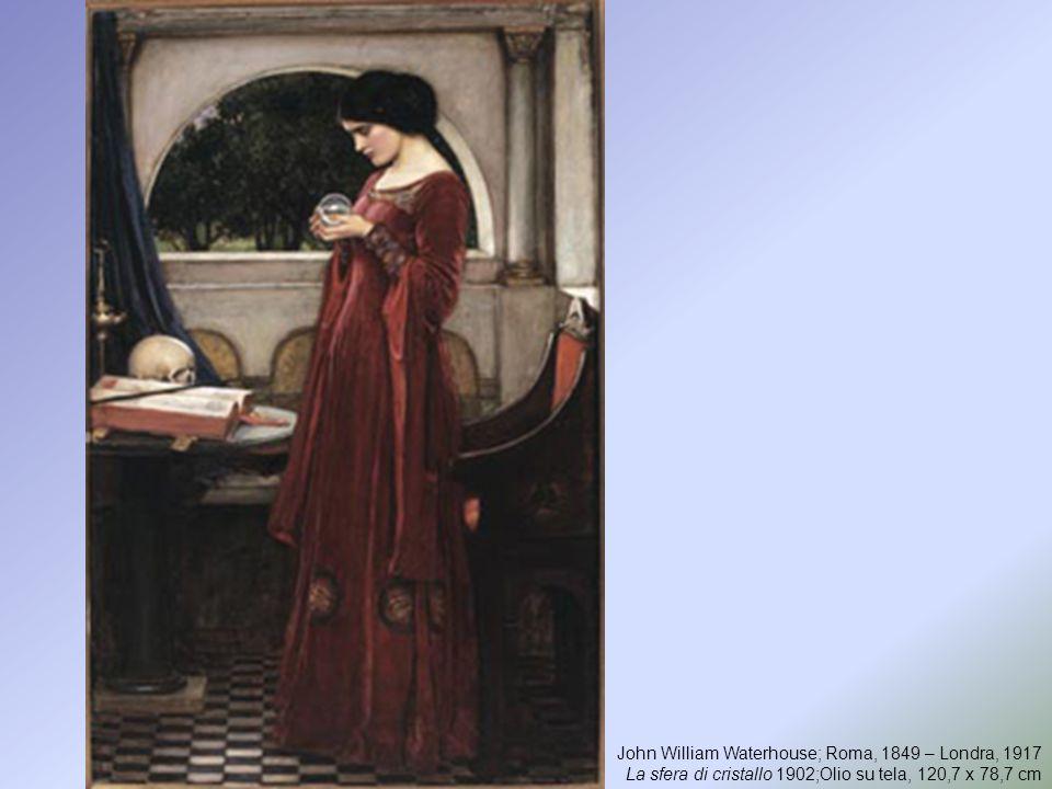John William Waterhouse; Roma, 1849 – Londra, 1917 La sfera di cristallo 1902;Olio su tela, 120,7 x 78,7 cm