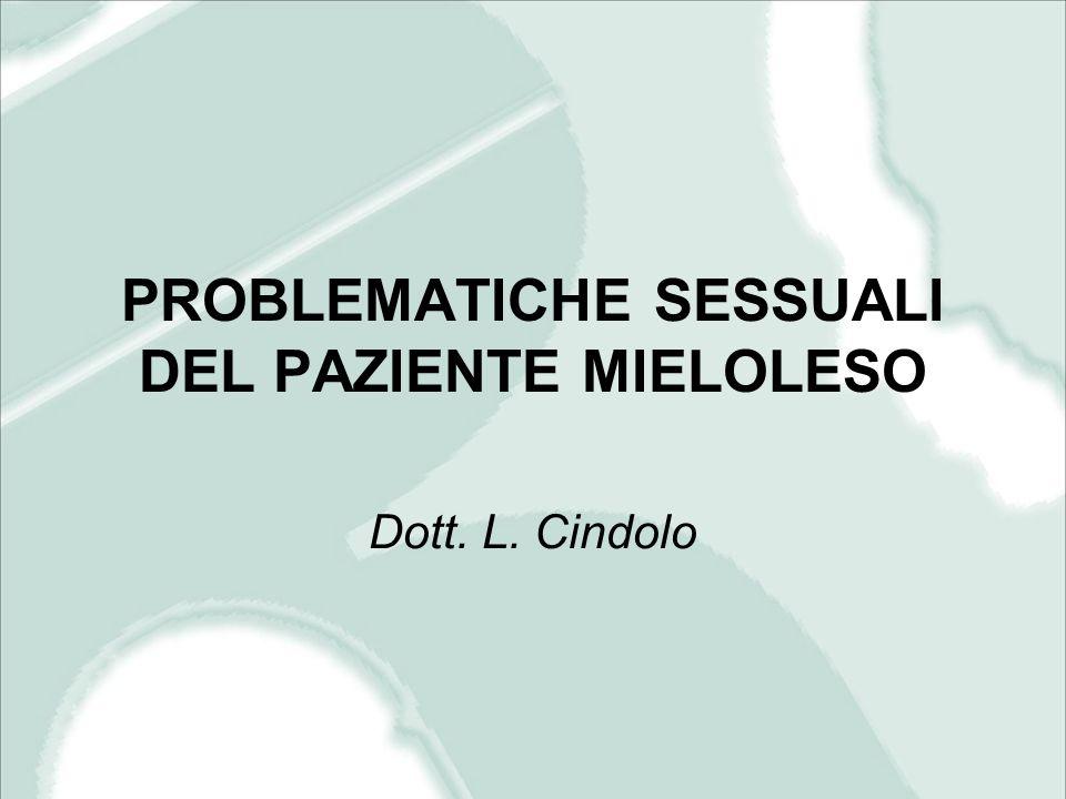 PROBLEMATICHE SESSUALI DEL PAZIENTE MIELOLESO Dott. L. Cindolo