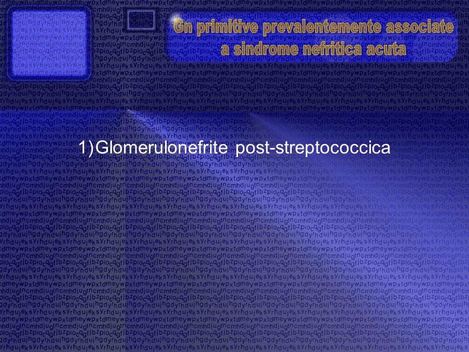 1)Glomerulonefrite post-streptococcica