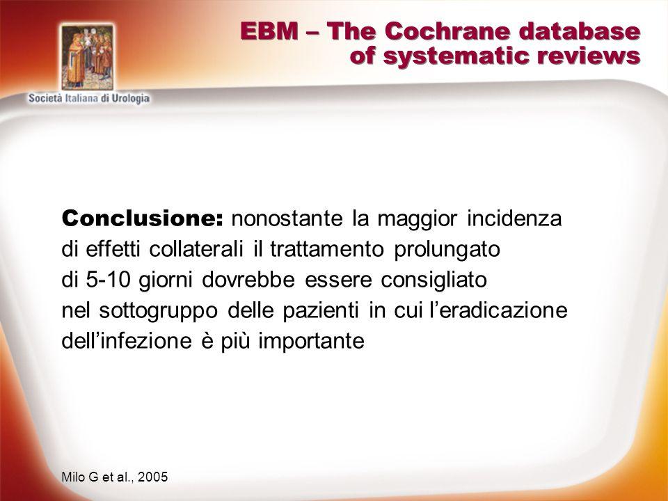 EBM – The Cochrane database of systematic reviews Conclusione: nonostante la maggior incidenza di effetti collaterali il trattamento prolungato di 5-1