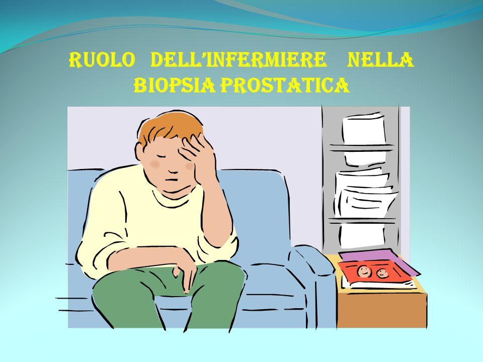 RUOLO DELLINFERMIERE NELLA BIOPSIA PROSTATICA