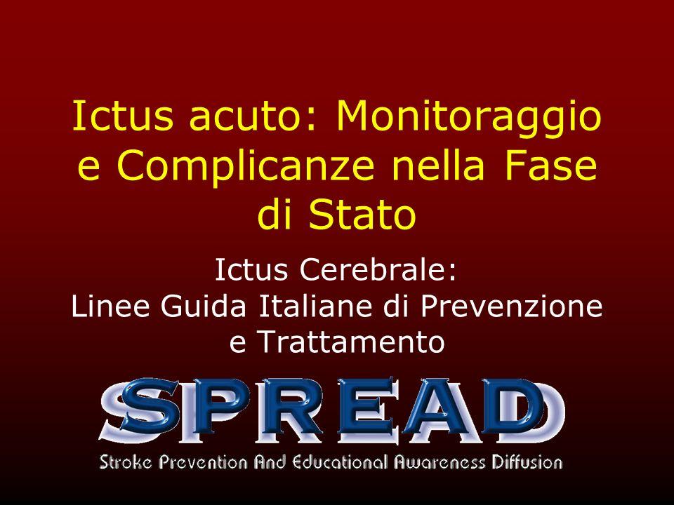 Ictus acuto: Monitoraggio e Complicanze nella Fase di Stato Ictus Cerebrale: Linee Guida Italiane di Prevenzione e Trattamento