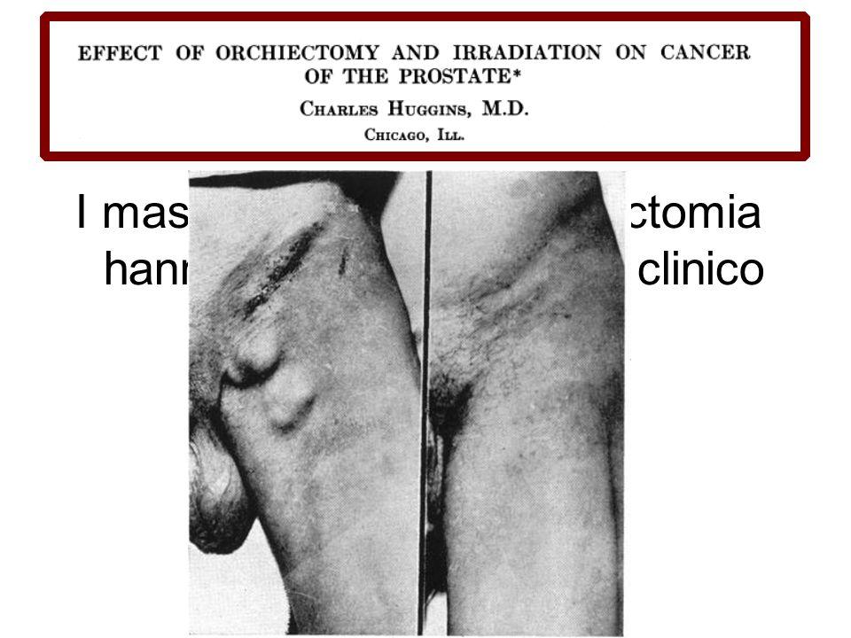 Dal 1942…. I maschi trattati con orchiectomia hanno un ottimo decorso clinico