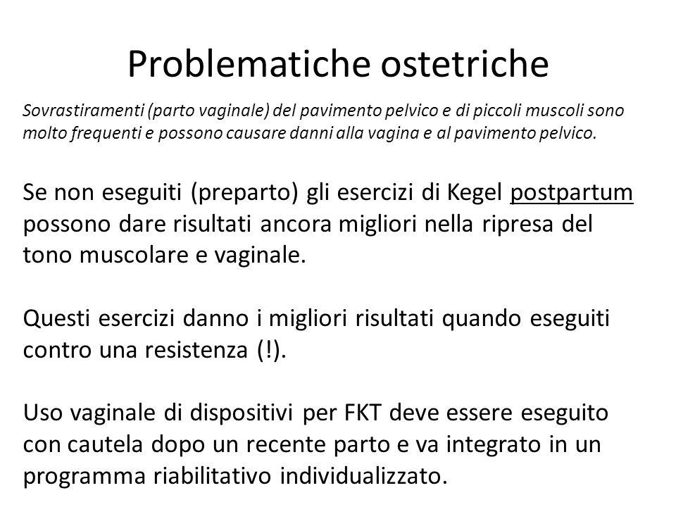 Problematiche ostetriche Sovrastiramenti (parto vaginale) del pavimento pelvico e di piccoli muscoli sono molto frequenti e possono causare danni alla