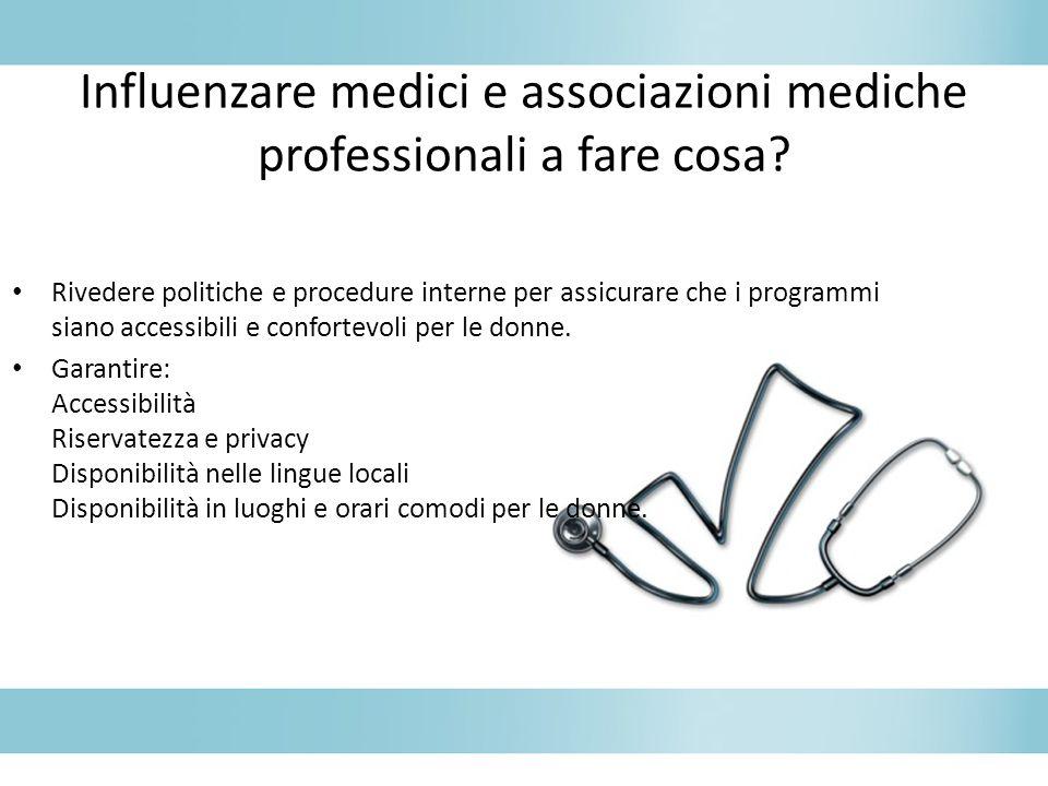 Influenzare medici e associazioni mediche professionali a fare cosa? Rivedere politiche e procedure interne per assicurare che i programmi siano acces