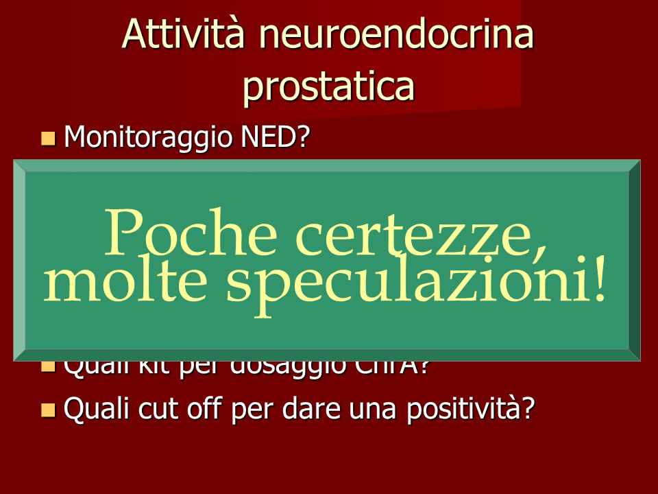 Compartimento epiteliale Compartimento neuroendocrino Compartimento stromale Androgen depletion, VIP, bombesin, calcitonin, growth factors and cytokines Neurotrasmitters, neuropeptides, somatostatin, serotonin, growth factors and cytokines