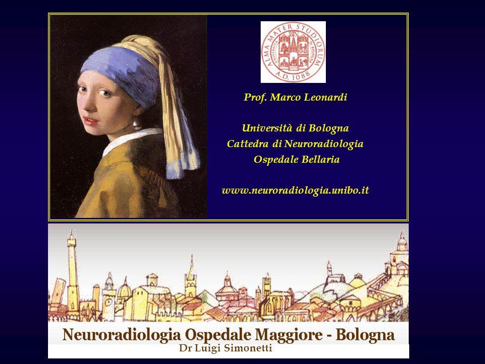 Prof. Marco Leonardi Università di Bologna Cattedra di Neuroradiologia Ospedale Bellaria www.neuroradiologia.unibo.it Dr Luigi Simonetti
