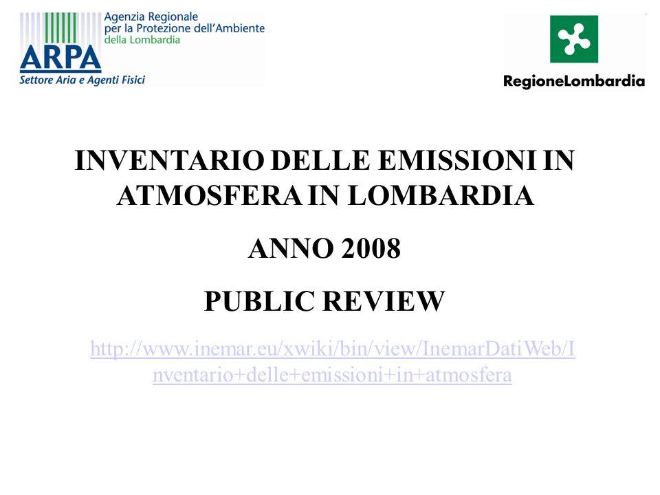 INVENTARIO DELLE EMISSIONI IN ATMOSFERA IN LOMBARDIA ANNO 2008 PUBLIC REVIEW http://www.inemar.eu/xwiki/bin/view/InemarDatiWeb/I nventario+delle+emissioni+in+atmosfera