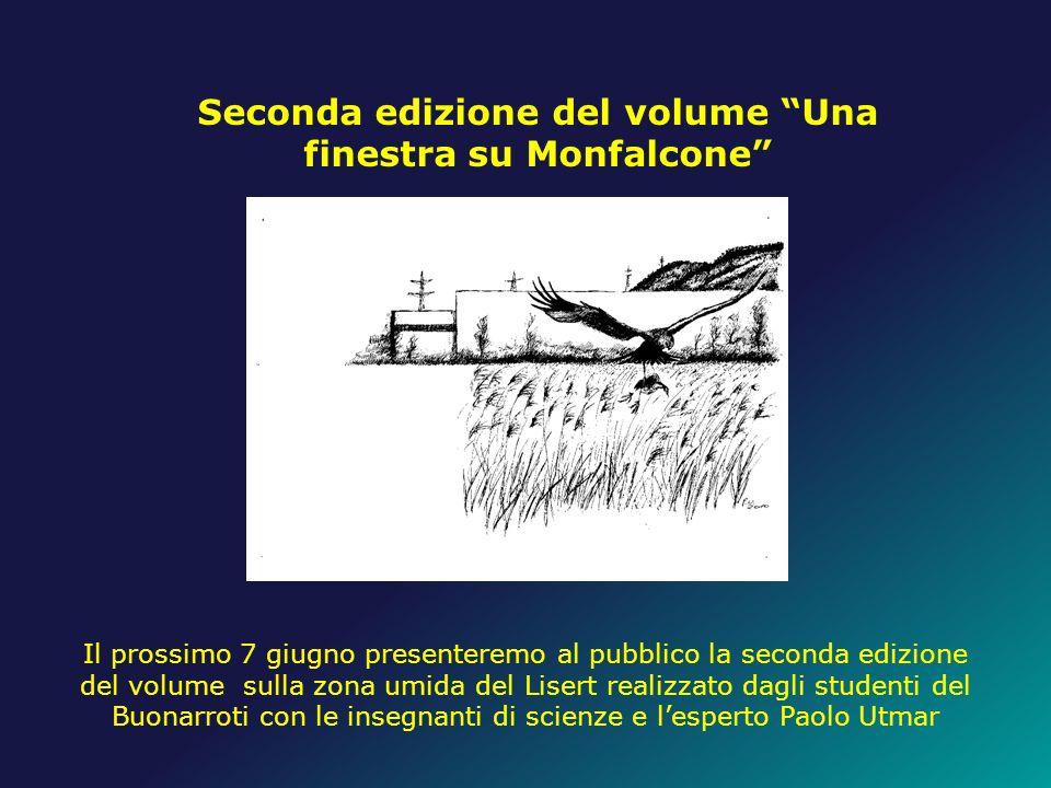 Seconda edizione del volume Una finestra su Monfalcone Il prossimo 7 giugno presenteremo al pubblico la seconda edizione del volume sulla zona umida d