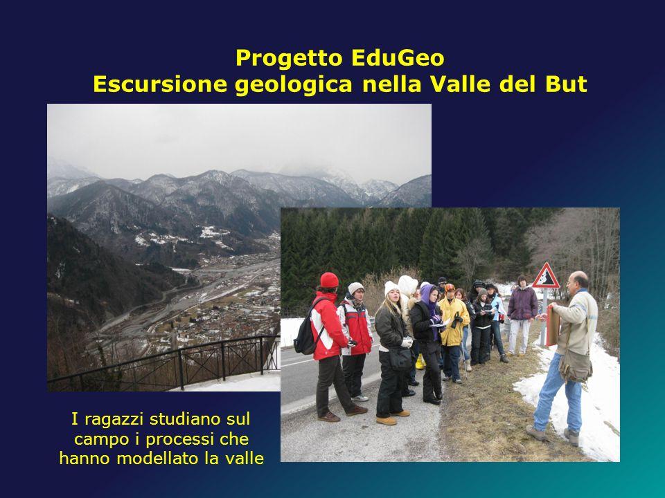 Progetto EduGeo Escursione geologica nella Valle del But I ragazzi studiano sul campo i processi che hanno modellato la valle
