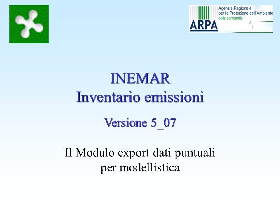 INEMAR Inventario emissioni Versione 5_07 Il Modulo export dati puntuali per modellistica