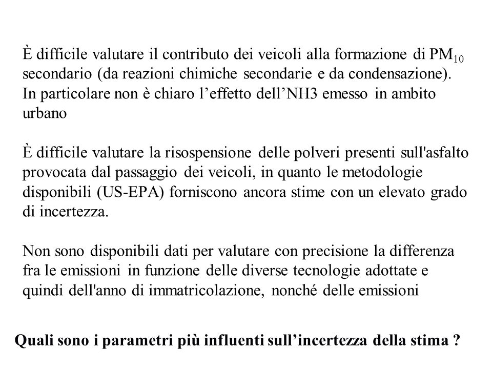 Incertezza nella funzione interpolante Esempio Curva interpolante Lequazione proposta dal COPERT per stimare i fattori di emissione è il risultato dellinterpolazione di punti ricavati da prove sperimentali.