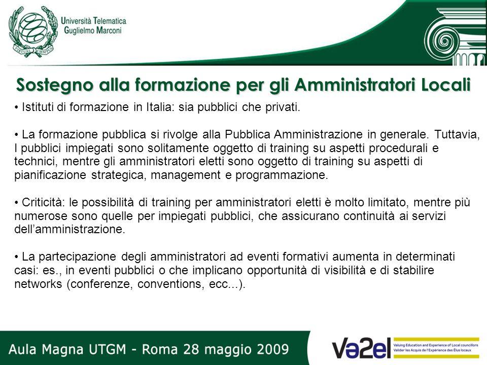Sostegno alla formazione per gli Amministratori Locali Istituti di formazione in Italia: sia pubblici che privati. La formazione pubblica si rivolge a