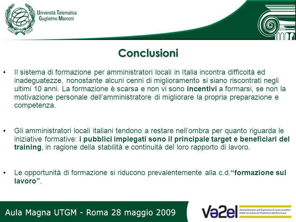 Conclusioni Il sistema di formazione per amministratori locali in Italia incontra difficoltà ed inadeguatezze, nonostante alcuni cenni di migliorament