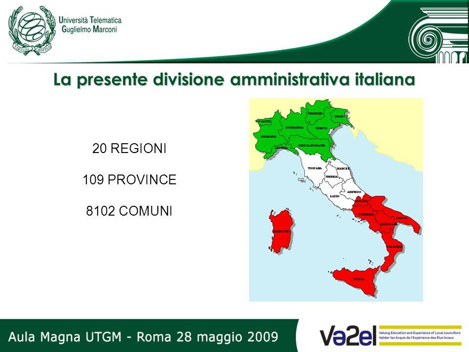 La presente divisione amministrativa italiana 20 REGIONI 109 PROVINCE 8102 COMUNI