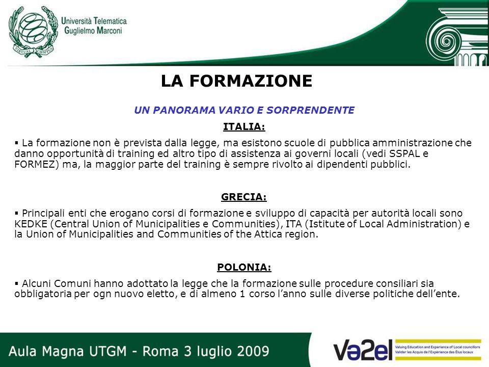 LA FORMAZIONE UN PANORAMA VARIO E SORPRENDENTE ITALIA: La formazione non è prevista dalla legge, ma esistono scuole di pubblica amministrazione che da