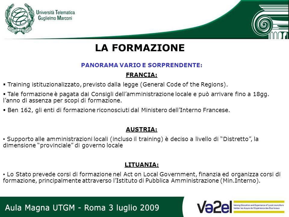 LA FORMAZIONE PANORAMA VARIO E SORPRENDENTE: FRANCIA: Training istituzionalizzato, previsto dalla legge (General Code of the Regions). Tale formazione