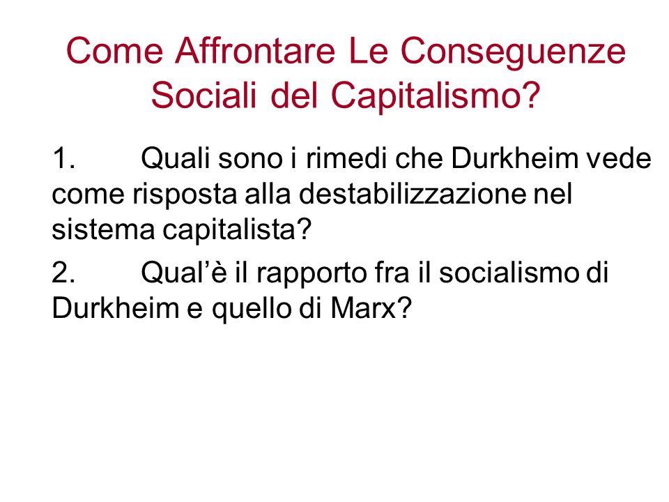 Come Affrontare Le Conseguenze Sociali del Capitalismo? 1.Quali sono i rimedi che Durkheim vede come risposta alla destabilizzazione nel sistema capit