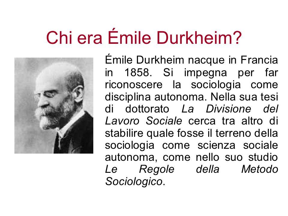 Chi era Émile Durkheim? Émile Durkheim nacque in Francia in 1858. Si impegna per far riconoscere la sociologia come disciplina autonoma. Nella sua tes