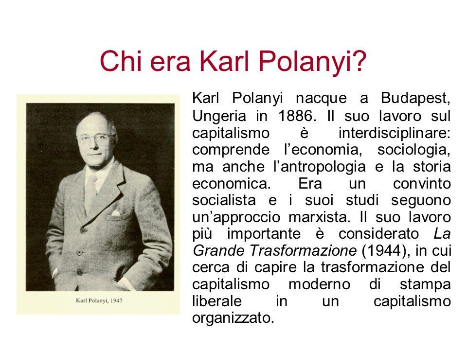 Chi era Karl Polanyi? Karl Polanyi nacque a Budapest, Ungeria in 1886. Il suo lavoro sul capitalismo è interdisciplinare: comprende leconomia, sociolo