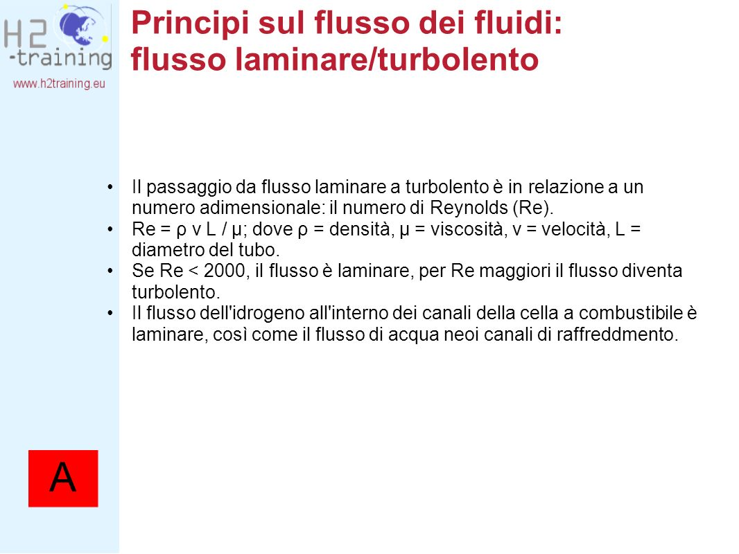 Principi sul flusso dei fluidi: flusso laminare/turbolento Il passaggio da flusso laminare a turbolento è in relazione a un numero adimensionale: il n