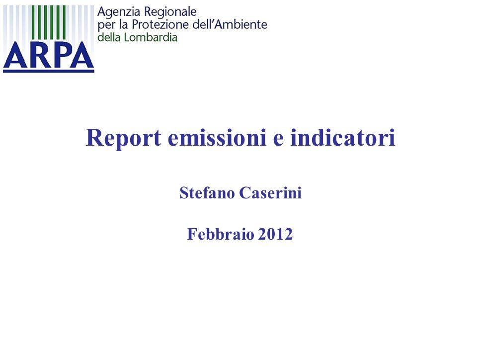Report emissioni e indicatori Stefano Caserini Febbraio 2012