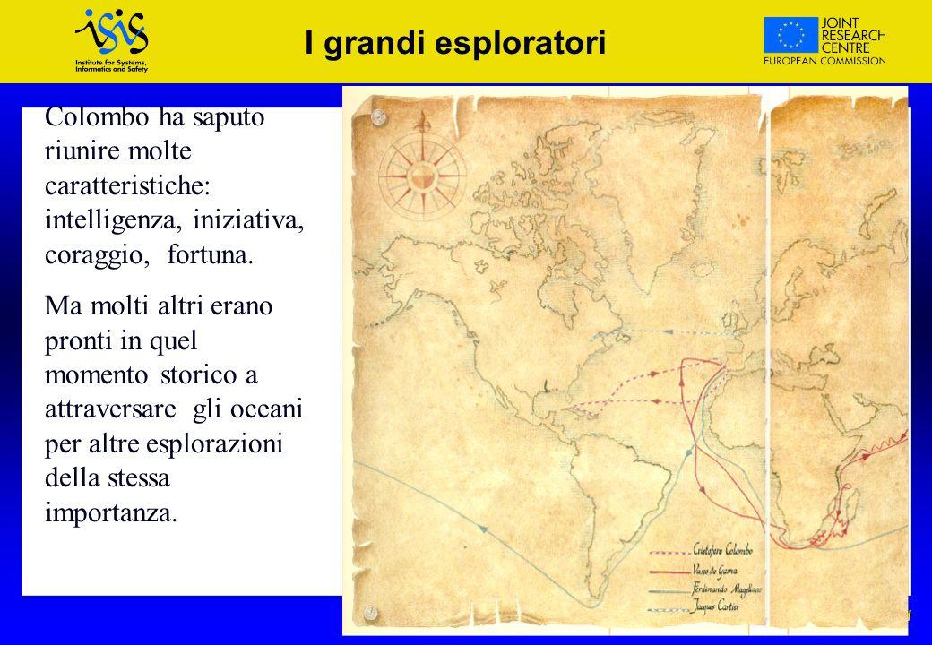 VOICE and MOISE Projects - Madrid I grandi esploratori Colombo ha saputo riunire molte caratteristiche: intelligenza, iniziativa, coraggio, fortuna. M
