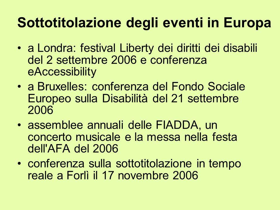 Sottotitolazione degli eventi in Europa a Londra: festival Liberty dei diritti dei disabili del 2 settembre 2006 e conferenza eAccessibility a Bruxell
